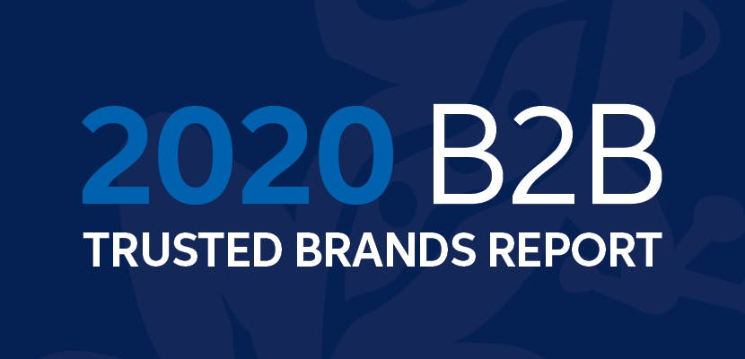The 2020 B2B Trusted Brands Report